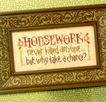 Housework Never Killed Anyone - Cross Stitch Pattern