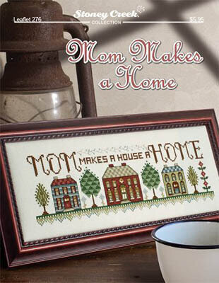 Mom Makes a Home - Cross Stitch Pattern
