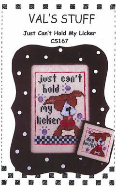 Just Can't Hold My Licker - Cross Stitch Pattern