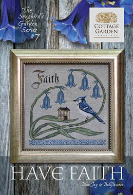 Have Faith - Songbird's Garden 7 - Cross Stitch Pattern