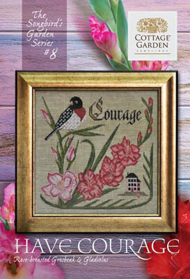 Have Courage - Songbird's Garden 8 - Cross Stitch Pattern
