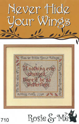 Never Hide Your Wings - Cross Stitch Pattern