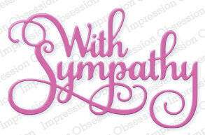 Impression Obsession With Sympathy Die