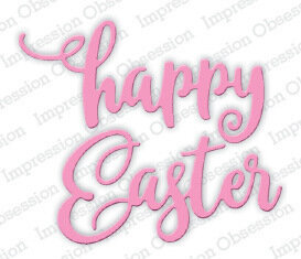 Impression Obsession Small Happy Easter Die
