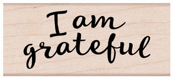 I Am Grateful - Wood Mounted Rubber Stamp