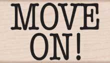 Move On! - Rubber Stamp