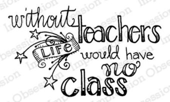 Without Teachers - Cling Stamp