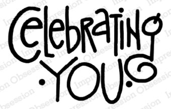 Celebrating You - Cling Stamp