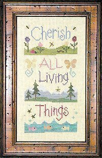 Cherish All Living Things - Cross Stitch Pattern