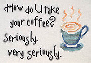How Do You Take Your Coffee - Cross Stitch Pattern