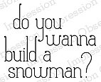 Wanna Build A Snowman - Cling Rubber Stamp